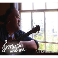Music and Me — Alii Keanaaina