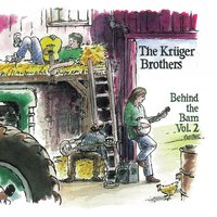 Behind the Barn, Vol. 2 — Kruger Brothers, The Krüger Brothers