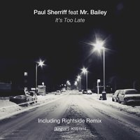 It's Too Late — Paul Sherriff, Mr. Bailey