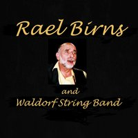 Rael Birns and Waldorf String Band — Waldorf String Band, Rael Birns, Rael Birns and Waldorf String Band