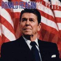 The Best Of Speeches — Ronald Reagan