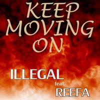 Keep Moving On — Illegal