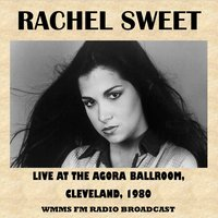 Live at the Agora Ballroom, Cleveland, 1980 (FM Radio Broadcast) — Rachel Sweet