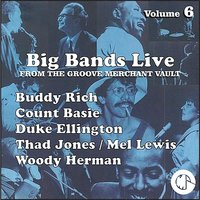 THE BIG BANDS LIVE — Count Basie, Woody Herman, Duke Ellington, Buddy Rich, Thad Jones / Mel Lewis