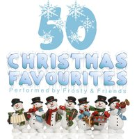 50 Christmas Favourites — Frosty And Friends