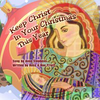 Keep Christ In Your Christmas This Year — Anne Stephens