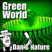 Green World (Nature Sound with Music) — Dan's Nature