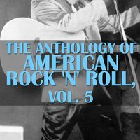 The Anthology of American Rock 'N' Roll, Vol. 5 — сборник