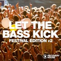 Let the Bass Kick - Festival Edition, Vol. 2 — сборник