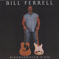 Biker's Prayer — Bill Ferrell