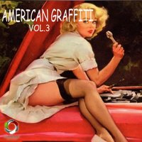 American Graffiti, Vol. 3 — Di.Di.Sound, Victor Costa, William Rambaldi, Ralph Ottavio, Victor Costa, Di.di.sound, Ralph Ottavio, William Rambaldi