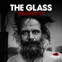 Washed Up — The Glass