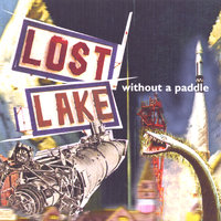 Without A Paddle — Lost Lake