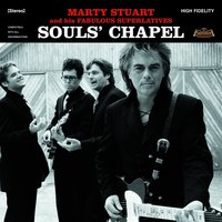 Souls' Chapel — Marty Stuart And His Fabulous Superlatives