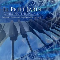 Chilling The World — El Petit Jardi