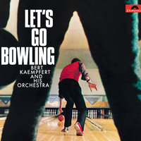 Let's Go Bowling — Bert Kaempfert And His Orchestra