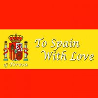 To Spain With Love — DJ Teresa, DJ Salah, Kriss Dek, Bobby Harrison