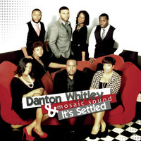 It's Settled — Danton Whitley & Mosaic Sound