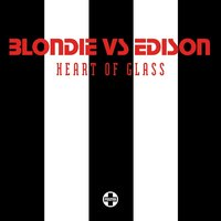 Heart Of Glass — Blondie, Edison