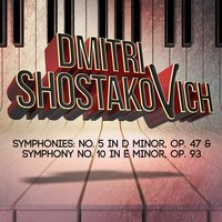 Dmitri Shostakovich: Symphonies: No. 5 in D Minor, Op. 47 & Symphony No. 10 in E Minor, Op. 93 — London Symphony Orchestra (LSO)