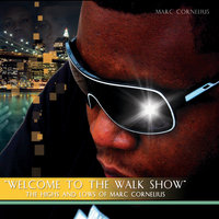 Welcome To The Walk Show — Marc Cornelius