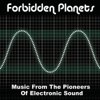 Forbidden Planets - Music From the Pioneers of Electronic Sound — сборник