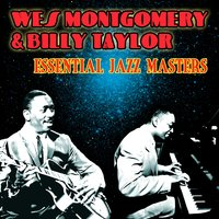 Essential Jazz Masters — Wes Montgomery & Billy Taylor