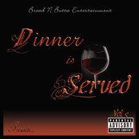 "Vol. 5 ""Dinner Is Served"" — Bread N Butta Entertainment"