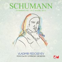 Schumann: Symphony No. 2 in C Major, Op. 61 — Роберт Шуман, Владимир Федосеев, Moscow RTV Symphony Orchestra