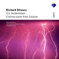 Strauss, Richard : Ein Heldenleben & Closing Scene from Salome  -  Apex — Alessandra Marc, Donald Runnicles & NDR Sinfonieorchester, NDR Sinfonieorchester, Donald Runnicles