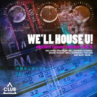 We'll House U! - Electro House Edition, Vol. 6 — сборник