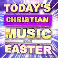 Today's Christian Music for Easter — Christian Nation