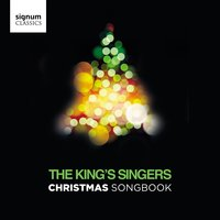 Christmas Songbook — Irving Berlin, Густав Холст, Франц Грубер, The King's Singers, Felix Bernard, Michael Carr, Hugh Martin, Meredith Willson