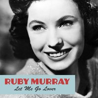 Let Me Go Lover — Ruby Murray