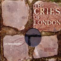 The Cries of London — Anthony Holborne, Les Sacqueboutiers