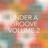 Under a Groove, Vol. 2 — сборник