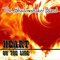 Heart on the Line — The Shadowshaker Band
