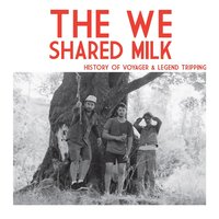 History of Voyager & Legend Tripping — The We Shared Milk
