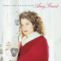 Home For Christmas — Amy Grant