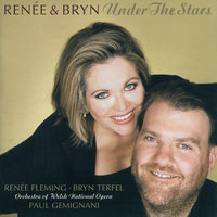 Renée & Bryn - Under The Stars — Renee Fleming, Bryn Terfel, Orchestra of the Welsh National Opera, Paul Gemignani