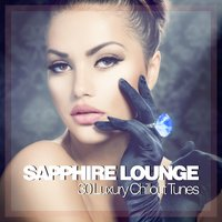 Sapphire Lounge - 30 Luxury Chillout Tunes — сборник