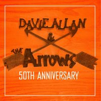 Davie Allan and the Arrows (50th Anniversary) — Davie Allan and the Arrows