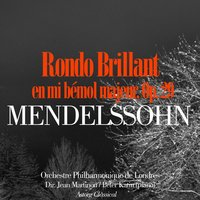 Mendelssohn: Rondo Brillant en mi bémol majeur, Op. 29 — Феликс Мендельсон, Orchestre Philharmonique de Londres, Jean Martinon, Peter Katin