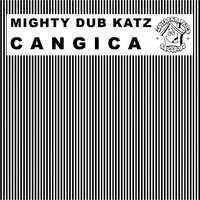 Cangica — Mighty Dub Katz
