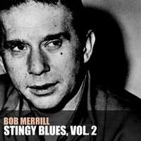 Stingy Blues, Vol. 2 — Bob Merrill