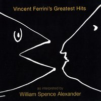 Vincent Ferrini's Greatest Hits as Interpreted by Willie Loco Alexander — Willie Loco Alexander