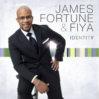 Identity — James Fortune & FIYA