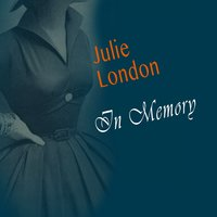 In Memory — Julie London