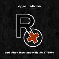 And When Instrumentals 10/27/1997 — Rx (Ogre Of Skinny Puppy)