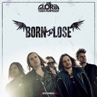 Born to Lose — The Gloria Story
